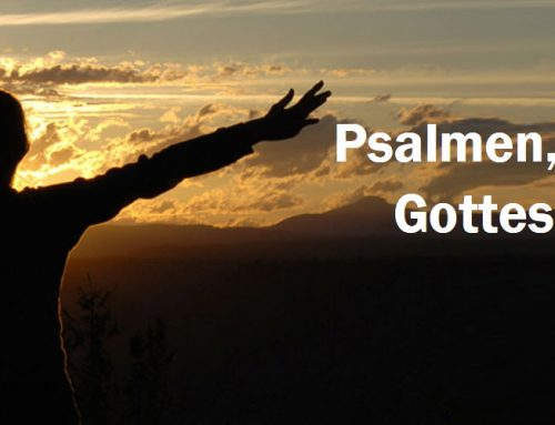 Psalmen, die uns zum Gotteslob bewegen